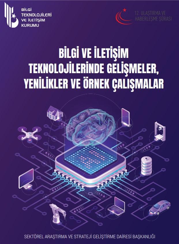 Bilgi Ve İletişim Teknolojilerinde Gelişmeler, Yenilikler Ve Örnek Çalışmalar